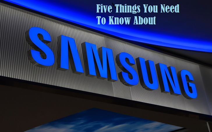 Five Facts You Need to Know about SAMSUNG